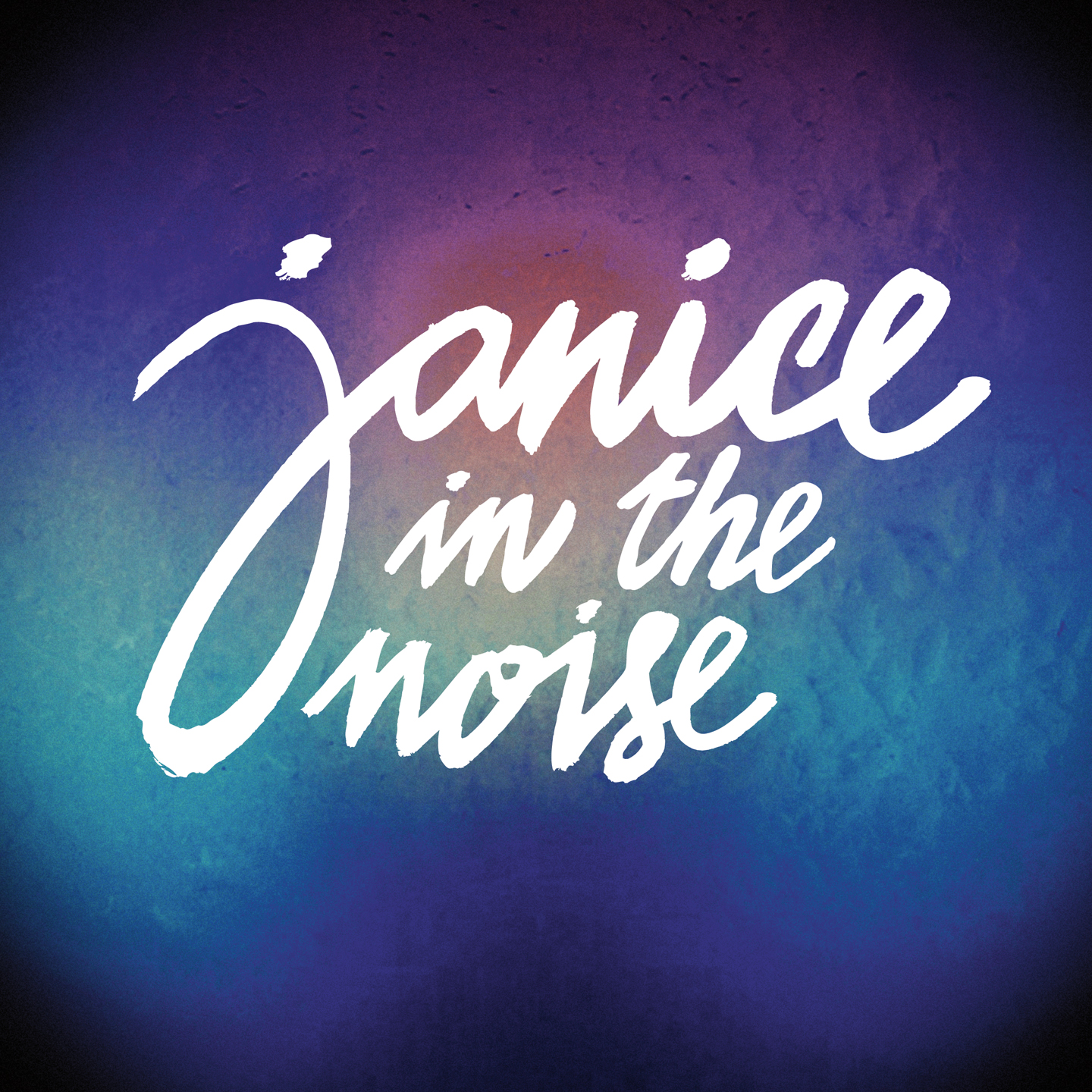 Janice In The Noise