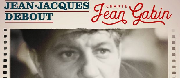 jean jacques debout chante jean gabin le nouvel album hommage. Black Bedroom Furniture Sets. Home Design Ideas
