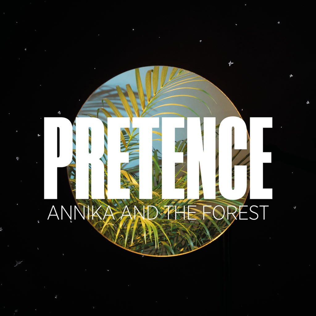 Pretence d'Annika and The Forest